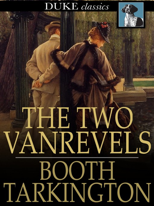 Title details for The Two Vanrevels by Booth Tarkington - Available